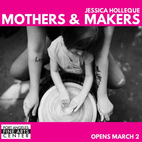 Mothers & Makers Exhibit in Port Angeles, WA